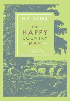 The Happy Countryman by H. E. Bates http://www.amazon.co.uk/dp/1906509824/ref=cm_sw_r_pi_dp_su-Mwb1XKTY9R