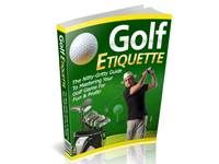 Golf Etiquette. Download free at TubaLoad.com Full insights of secret strategies and techniques on how to improve your golf game for fun and profit! Discover the secret techniques to perfect your golf game for higher score and it works even on your virtual golf game experience!