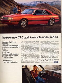 Our first car together a1979 Mercury Capri. Bought it in Lahr Germany. Very fast.