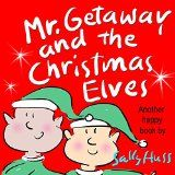 Free Kindle Book -  [Children's eBooks][Free] Children's Books: MR. GETAWAY AND THE CHRISTMAS ELVES (Adorable, Rhyming Bedtime Story/Picture Book for Beginner Readers About Working Happily and Giving Freely, Ages 2-8)