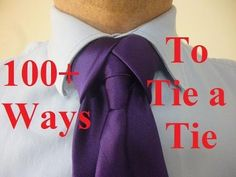 Necktie Knots that Require a Vest (playlist) How to videos for every Necktie knot.  EVER.