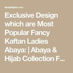 Exclusive Design which are Most Popular Fancy Kaftan Ladies Abaya: | Abaya & Hijab Collection For Girls