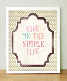 Give me the simple life $18.00