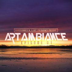 Hardsummer.nl & Art Frequency present: Art Ambiance episode #1 by Hardsummer.nl on SoundCloud