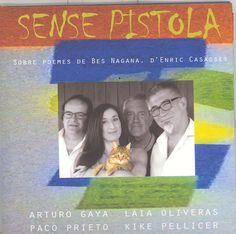 Sense pistola [Enregistrament sonor] : sobre poemes de Bes Nagana, d'Enric Casasses / Arturo Gaya, Laia Oliveras ; Paco Prieto [guitarra] ; Kike Pellicer [contrabaix] [Barcelona] : Discmedi, [2015] Gayo, Barcelona, Guitar, Barcelona Spain