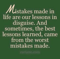 Lessons Learned, Mistakes, Good Things, Learning, How To Make, Life, Studying, Teaching