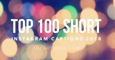 100 Short Captions for Instagram