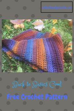 Crochet your Back to Basics Cowl today!  It's quick, easy, and only takes 1 ball of yarn.