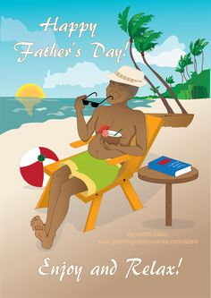 """Father's Day greeting card. This father's day card shows a black (African American) father seated by the beach enjoying the sunset and a cocktail. The inside message says """"Stay cool and enjoy your day! Happy Father's day, Dad!"""" The front of the card reads """"Happy Father's Day! Enjoy and Relax!"""". Original design by Isidra Sabio"""
