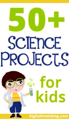 50+ FUN Science Projects for Kids - perfect cure for summer boredom (great for toddlers as well!)