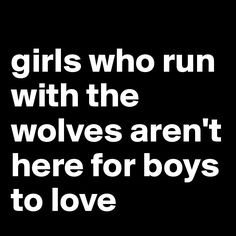 We run with Wolves they are a different breed of Man... They are unique in every way....