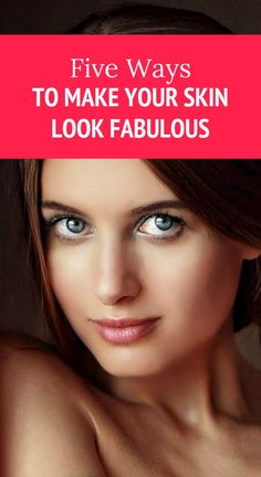 Five Ways to Make Your Skin Look Fabulous Health Benefits, Health Tips, Health And Wellness, Health Care, Natural Remedies For Migraines, Natural Teething Remedies, Herbal Cure, Herbal Remedies, Oil For Cough