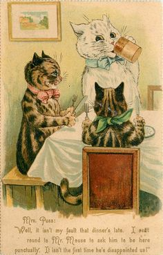 """MRS. PUSS: """"WELL, IT ISN'T MY FAULT THAT DINNER'S LATE. I SENT ROUND TO MR. MOUSE TO ASK HIM TO BE HERE PUNCTUALLY. IT ISN'T THE FIRST TIME HE'S DISAPOINTED US!"""""""