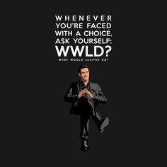 Check out this awesome 'Lucifer+quote+WWLD' design on Pretty Little Liars, Devil Quotes, Gossip Girl, Tom Ellis Lucifer, Memes, Series Movies, Book Series, Tv Show Quotes, Libros