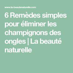 6 Remèdes simples pour éliminer les champignons des ongles | La beauté naturelle Evernote, Thats Not My, Health Fitness, Conservation, Guacamole, Abdominal Fat, Health, Fitness, Health And Fitness