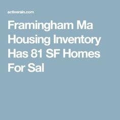 Framingham Ma Housing Inventory Has 81 SF Homes For Sal