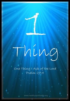 One Thing I Ask of the Lord - Lectio Divina http://healthyspirituality.org/one-thing-ask-lord-lectio-divina/