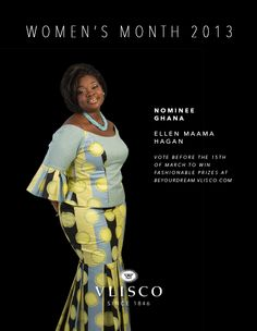 Who inspires you to follow your dream? Meet our Be Your Dream nominee Ellen Maama Hagan from Ghana. Please click this image to read her full biography. #vlisco #vliscoWM2013 #BeYourDream #womensmonth #fashion