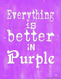 """Everything is better in Purple"" - PDF instant uprint download, art, vintage paper on Etsy #luxuryquoteswoman"