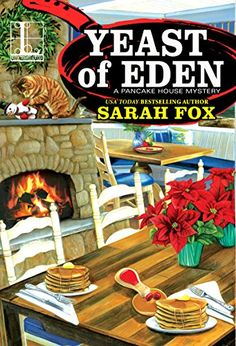 Yeast of Eden (A Pancake House Mystery) by Sarah Fox https://smile.amazon.com/dp/B079KV2WD3/ref=cm_sw_r_pi_dp_U_x_fEs1Ab6JMKCV1