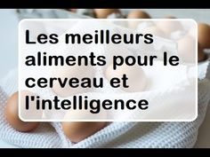 LES ALIMENTS QUI RENDENT INTELLIGENT - YouTube L Intelligence, The Brain, Vitamins, Food, Kitchens