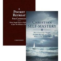 Christian Self-Mastery & A Pocket Retreat for Catholics (2 Book Set)