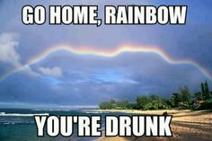 Lol go home rainbow your drunk haha Lol, Haha Funny, Funny Cute, Funny Memes, Funny Stuff, Freaking Hilarious, Funny Shit, Wallpaper 1920x1200, Wallpaper Wallpapers