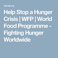 Help Stop a Hunger Crisis | WFP | World Food Programme - Fighting Hunger Worldwide