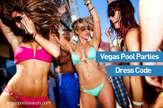 Check out the Vegas Pool Party Dress Code and what you can get away with and what not to bring to Vegas Pool Parties. Make sure to abide by dress code!