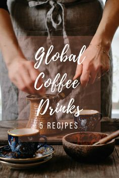 Travel around the world with these warm, globally inspired coffee drink recipes. You won't mind the chill of the season with one of these beverages in hand!