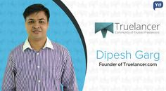Dipesh provides global #marketplace for #freelancers with Truelancer. Here's the #startup,