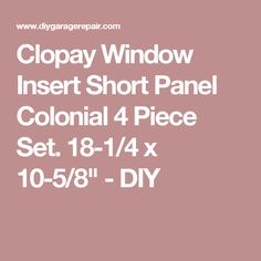 "Clopay Window Insert Short Panel Colonial 4 Piece Set. 18-1/4 x 10-5/8"" - DIY"