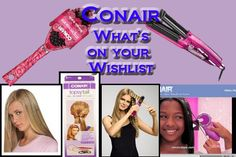 Create your CONAIR WISH LIST and ENTER their Giveaway! starting 11/21