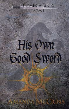 """His Own Good Sword--Amanda McCrina. """"First of all, I very much enjoyed the setting and time that are evoked. It's historical fantasy in the sense that this world is not ours, but it's very much drawn from Roman history, especially as seen through Rosemary Sutcliff. On the other hand, the Empire is not just Rome in a different guise, and the Cesino have their own culture and history."""""""