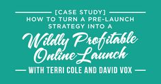 #150: [Case Study] How to Turn a Pre-Launch Strategy Into a Wildly Profitable Online Launch with Terri Cole and David Vox