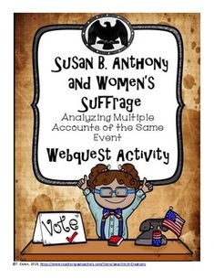 Susan B. Anthony and Women's Suffrage Multiple Accounts Webquest 7th Grade Social Studies, Teaching Social Studies, Susan B Anthony, 19th Amendment, Similarities And Differences, Authors Purpose, Girl Scout Troop, Fifth Grade, Help Kids