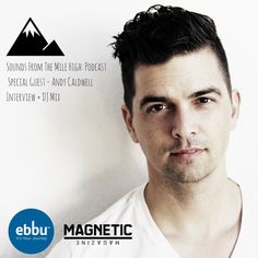 Magnetic's New Podcast: Sounds of the Mile High With Special Guest Andy Caldwell. Interview + Exclusive DJ mix