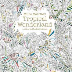 Millie Marottas Tropical Wonderland Colouring Book Adventure Amazonde Marotta Fremdsprachige Bucher