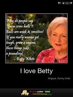 hahaha.......Betty White ROCKS!!