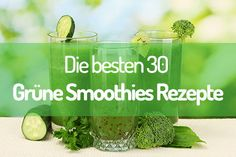 Green Smoothies Recipes: The Top 30 For Everyone! - Green Smoothies Recipes: The Top 30 For Everyone! Green Smoothies Recipes: The Top 30 For Everyone! Smoothie Detox, Best Smoothie, Matcha Smoothie, Smoothie Drinks, Detox Drinks, Smoothie Mixer, Healthy Green Smoothies, Breakfast Smoothies, Fruit Smoothies