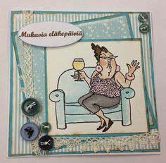 Humorous card. Art Impressions Ai People Celeste. Lady on couch drinking wine.  Love this gal.