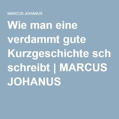 Wie man eine verdammt gute Kurzgeschichte schreibt | MARCUS JOHANUS