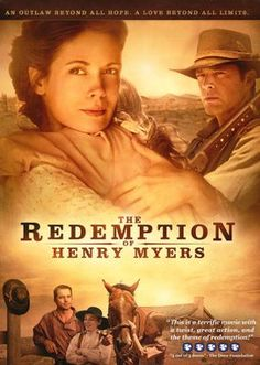 The Redemption of Henry Myers  After robbing a bank, Henry Myers takes the money and runs from his fellow thieves. But they're hot on his trail and shoot him. Left for dead, he's cared for by a widow and her children. Can she convince him that God is merciful and loves him?