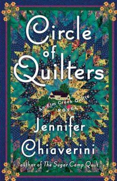 Circle of quilters : an Elm Creek quilts novel by Jennifer Chiaverini