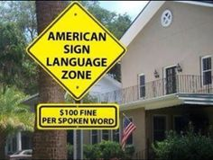 American Sign Language Zone. $100 fine per spoken word. LOVE!    I need do that for my classroom!!!!!