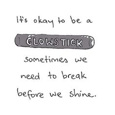 Just be a glowstick...no matter how short-lived that ominous glow really is. Ba-domp-bom