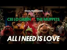 "CeeLo Green ""All I Need Is Love (ft. The Muppets)"""