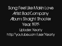 Bad Company - Feel Like Making Love ~ Lyrics, Xeorty does not clam any copyright ownership to this song and does not clam so..