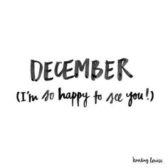 Hello December you're the last one so be the best one Words Quotes, Wise Words, Sayings, Qoutes, Hello December Quotes, Quotes About December, Welcome December Quotes, Christmas Quotes, Handwriting Fonts
