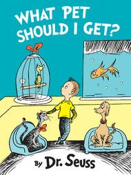 New Dr. Seuss Book, 'What Pet Should I Get?', Coming in July - NYTimes.com #Books #Kids #Seuss